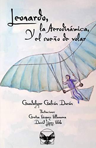Leonardo, la Aerodinámica, y el Sueño de Volar