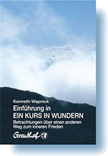 Buchseite und Rezensionen zu 'Einführung in Ein Kurs in Wundern' von Kenneth Wapnick