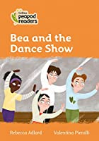 Level 4 - Bea and the Dance Show (Collins Peapod Readers)