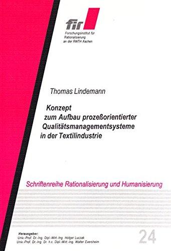 Konzept zum Aufbau prozeßorientierter Qualitätsmanagementsysteme in der Textilindustrie (Schriftenreihe Rationalisierung und Humanisierung)