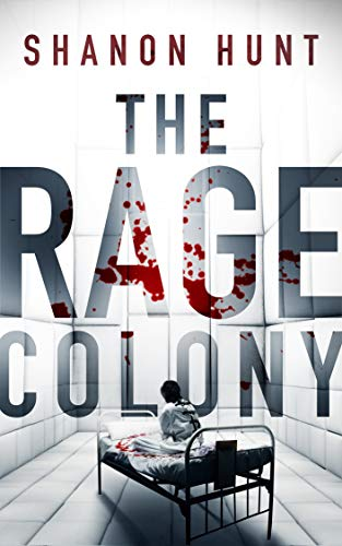 The Rage Colony (The Colony Book 2) by [Shanon Hunt]