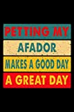 Petting My Afador Makes A Good Day A Great Day: 6x9 120 Page Lined Journal For Dog Owners