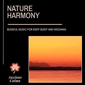 Nature Harmony - Blissful Music For Deep Sleep And Insomnia