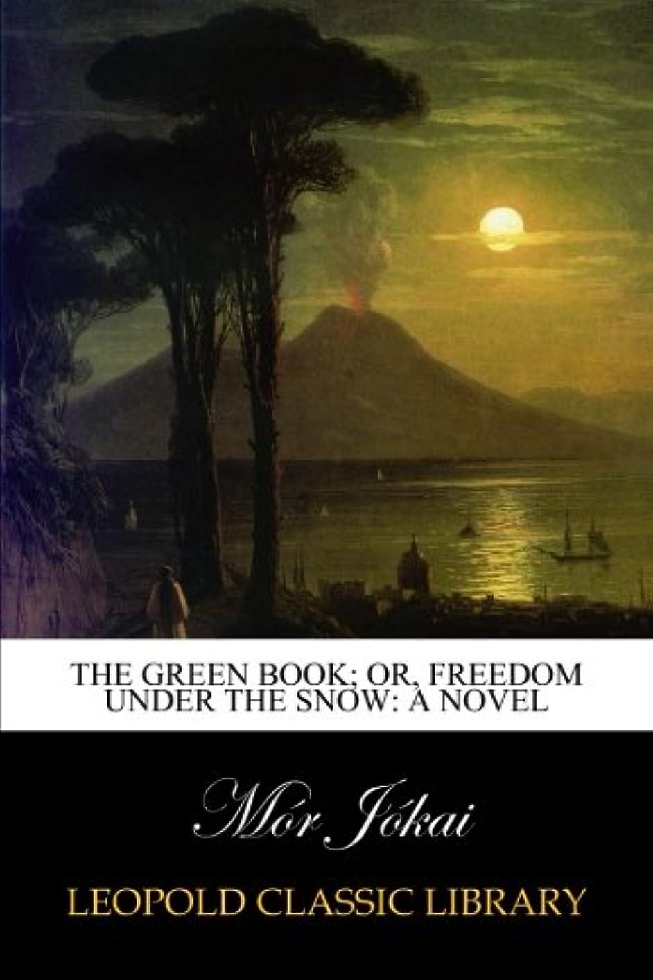 検出器失業ブームThe Green Book; Or, Freedom Under the Snow: A Novel