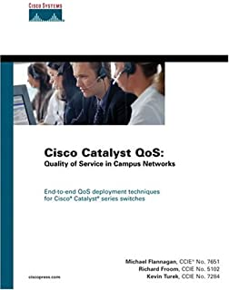 Cisco Catalyst(R) QoS: Quality of Service in Campus Networks