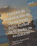 """Manual de Preparación de Oposiciones para Auxiliar de la Junta de Andalucía: """"Volumen 1"""": Bloque 1º Área Jurídica parte 2º"""