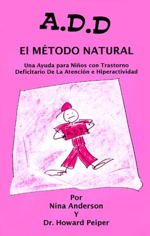 A.D.D. El Metodo Natural (Spanish Edition)