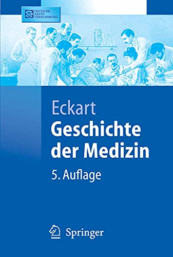 Geschichte der Medizin (Springer-Lehrbuch)