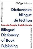Dictionnaire bilingue de l'édition/Bilingual dictionary of book publishing