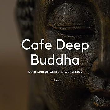 Cafe Deep Buddha - Deep Lounge Chill And World Beat, Vol. 07