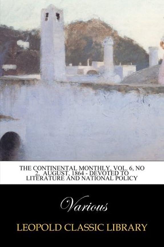 クラス郵便番号改革The Continental Monthly, Vol. 6, No 2, August, 1864 - Devoted to Literature and National Policy