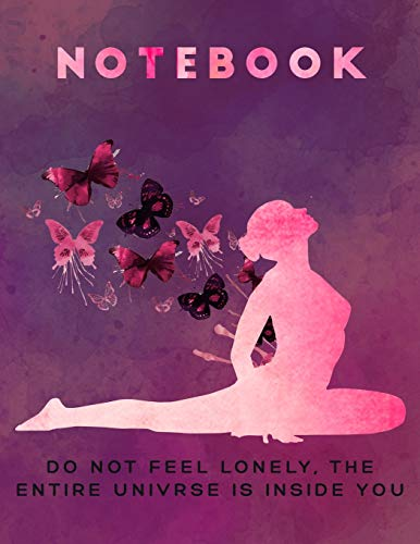 Yoga Notebook: Don't feel lonely, the entire universe inside you!: body mind spirit