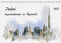 Dubai - Impressionen in Aquarell (Tischkalender 2022 DIN A5 quer): Die atemberaubende Stadt als Kunstwerk (Monatskalender, 14 Seiten )