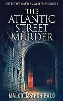 The Atlantic Street Murder (Detective Watters Mysteries)