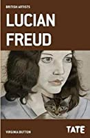 Tate British Artists: Lucian Freud by Virginia Button(2016-05-03)