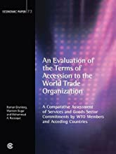 Evaluation of the Terms of Accession to the Wto: A Comparative Assessment of Services and Goods Sector Commitments by Members and Acceding Countries