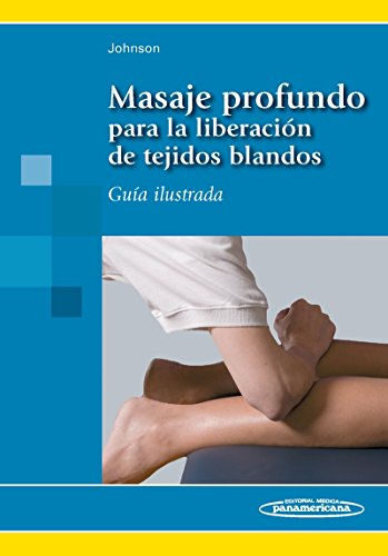 Masaje Profundo: Guía ilustrada (Spanish Edition)