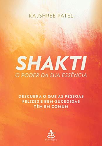 Shakti – O poder da sua essência