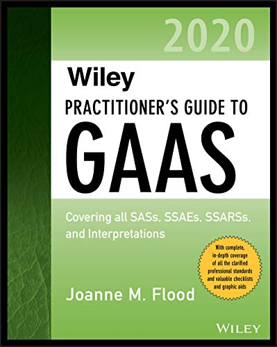 Compare Textbook Prices for Wiley Practitioner's Guide to GAAS 2020: Covering all SASs, SSAEs, SSARSs, and Interpretations Wiley Regulatory Reporting 1 Edition ISBN 9781119596004 by Flood, Joanne M.