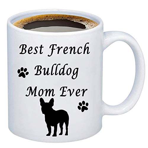 PXTIDY French Bulldog Mom Present Mug For Women Best French Bulldog Mom Ever Coffee Mug French Bulldog Present Frenchie Present for Dog Lovers Dog Owners