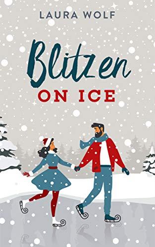 Blitzen on Ice: A feel-good sweet holiday romance (English Edition)