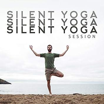 Silent Yoga Session: 2020 Fresh Deep Ambient Yoga & Meditation Music Mix