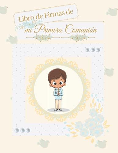 LIBRO DE FIRMAS DE MI PRIMERA COMUNIÓN: Libro de firmas, álbum de fotos de los recuerdos de mi primera comunión para niño. Libro en tapa dura con ... regalo perfecto para primera comunión niño.