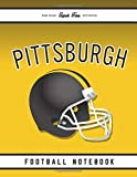 Pittsburgh Football: American Football Journal / Notebook /Diary to write in and record your thoughts.