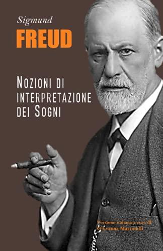 Nozioni di Interpretazione dei Sogni: Il Sogno. Guida alla interpretazione dei sogni e loro significato, Tradotto ed Annotato