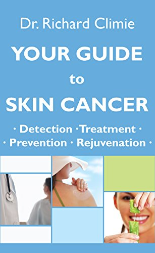 YOUR GUIDE TO SKIN CANCER:: Lumps, Bumps, Moles and Melanoma: A Physician's Complete Guide to Skin Cancer Recognition, Treatment, Prevention and Skin Rejuvenation. (English Edition)