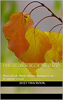 Book's Cover of Photo Book of Autumn: Photo Book, Photo Album, Autumn leave, beautiful season, art & photography (English Edition) Versión Kindle