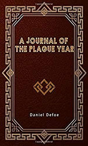 A Journal of the Plague Year by Daniel Defoe (English Edition)