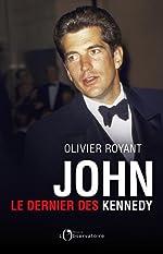 John - Le dernier des Kennedy d'Olivier Royant
