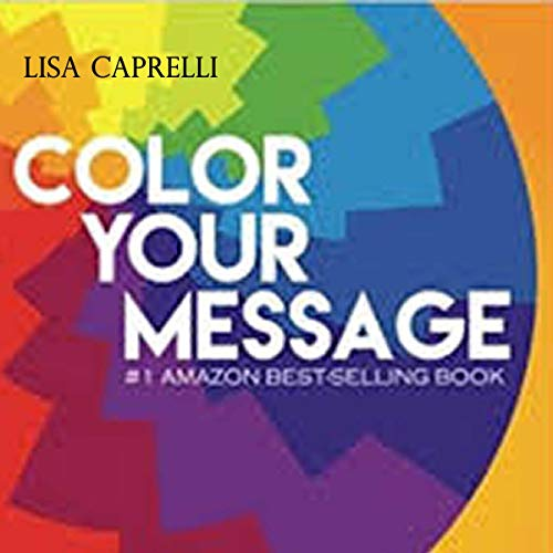 Color Your Message: The Art of Digital Marketing and Social Media audiobook cover art