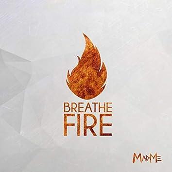 Breathe Fire