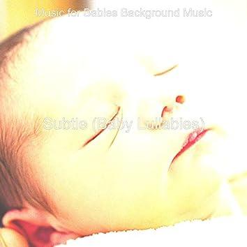 Subtle (Baby Lullabies)