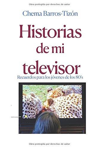HISTORIAS DE MI TELEVISOR: Recuerdos de los jóvenes de los 80's
