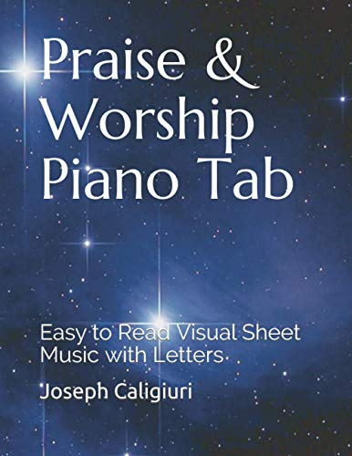 Praise & Worship Piano Tab: Easy to Read Visual Sheet Music with Letters