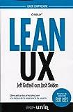 Lean UX: Cómo aplicar los principios Lean a la mejora de la experiencia de usuario (UNIR Emprende)...