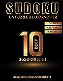 Libro di Sudoku per Adulti - 3650 giochi - Un Puzzle al giorno per 10 anni - Medio - Diffi...