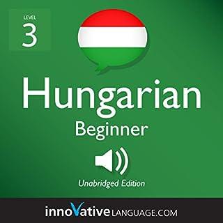 Learn Hungarian - Level 3: Beginner Hungarian audiobook cover art