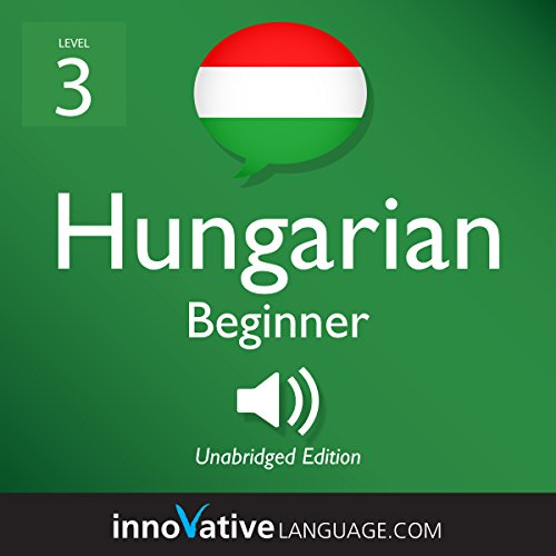 Learn Hungarian - Level 3: Beginner Hungarian cover art