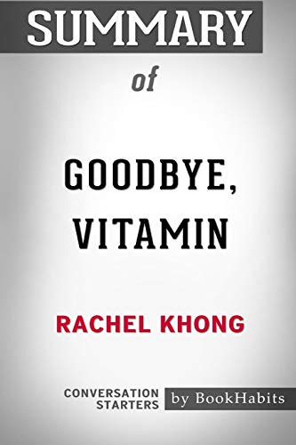 Summary of Goodbye, Vitamin by Rachel Khong: Conversation Starters