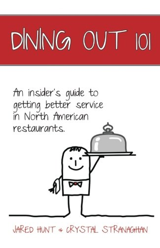 Dining Out 101: An insider's guide to getting better service in North American restaurants.