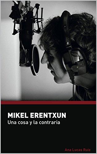 Mikel Erentxun: Una cosa y la contraria
