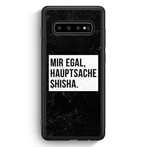 Mir Egal Hauptsache Shisha - Silikon Hülle für Samsung Galaxy S10 - Motiv Design Cool Witzig Lustig Spruch Zitat Grunge - Cover Handyhülle Schutzh.