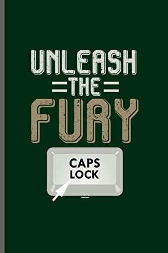 Unleash the Fury Caps lock: Computer Programmer notebooks gift (6