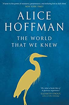 The World That We Knew by [Alice Hoffman]