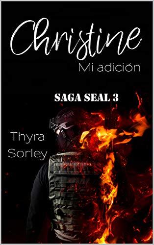 Christine, mi adicción: Saga Seal 3 de Thyra Sorley