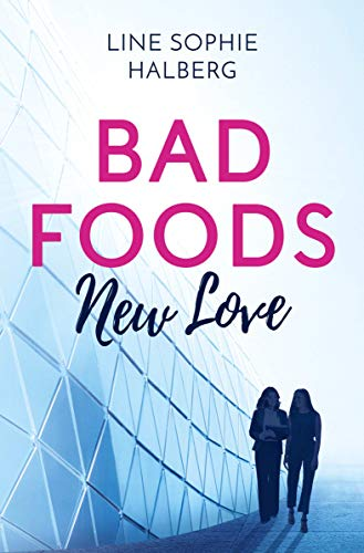 Bad Foods - New Love: Roman